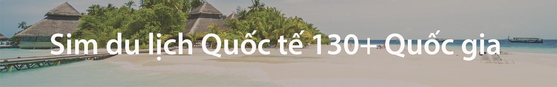 Sim du lịch quốc tế 130+ quốc gia