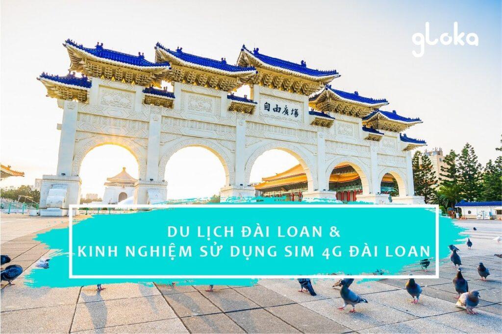 Du lịch Đài Loan và kinh nghiệm sử dụng sim 4G Đài Loan