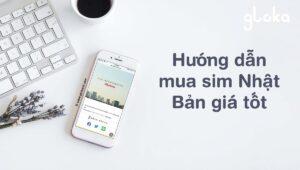 Hướng dẫn mua sim 4G Nhật Bản giá tốt đi du lịch và định cư