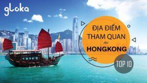 Top 10 địa điểm tham quan không thể bỏ lỡ tại Hongkong