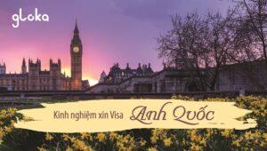 Kinh nghiệm xin visa Anh Quốc 2020