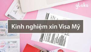 Kinh nghiệm xin visa mỹ mới nhất