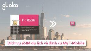 Dịch vụ eSIM Mỹ T-Mobile Gloka