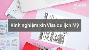 Kinh nghiệm xin visa du lịch Mỹ