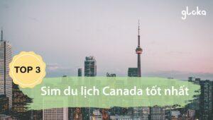 Top 5 sim du lịch Canada tốt nhất