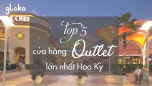 Cửa hàng Outlet/ Trung tâm thương mại lớn nhất Hoa Kỳ
