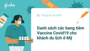 Tiêm vaccine ở Mỹ - Danh sách các bang tiêm vaccine covid19 cho khách du lịch ở Mỹ